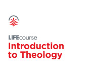 Life Course: Introduction to Theology