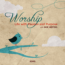 Worship: Life with Passion and Purpose