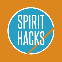 Spirit Hacks: Tips and Tools for Mastering Your Spiritual Life